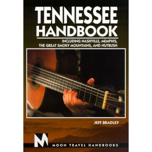 Tennessee Handbook: Including Nashville, Memphis, the Great Smoky Mountains and Nutbush (Moon Handbooks)