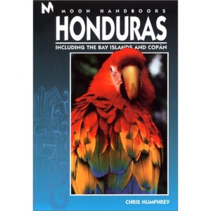 Honduras: Including the Bay Islands and Copan (Moon Handbooks)