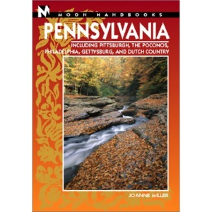 Pennsylvania: Including Pittsburgh, the Poconos, Philadelphia, Gettysburg, and Dutch Country (Moon Handbooks)