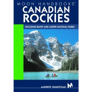 Canadian Rockies: Including Banff and Jasper National Parks (Moon Handbooks)