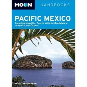 Moon Pacific Mexico: Including Mazatlan, Puerto Vallarta, Guadalajara, Acapulco, (Moon Handbooks)