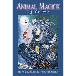Animal Magick: Art of Recognising and Working with Familiars