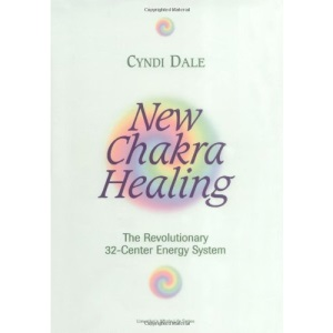 New Chakra Healing: The Revolutionary 32-Center Energy System (Llewellyn's Whole Life)