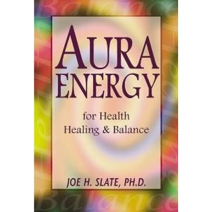 Aura Energy: For Health, Healing and Balance