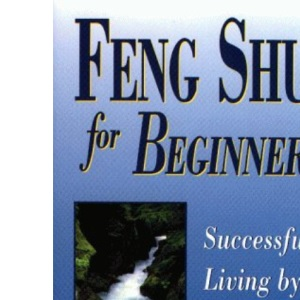 Feng Shui for Beginners: Design for Successful Living (For Beginners (Llewellyn's))