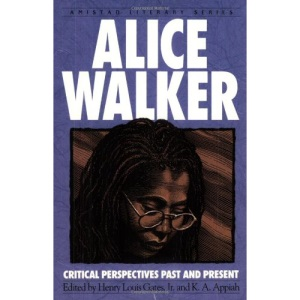 Alice Walker: Critical Perspectives Past and Present (Amistad Literary)