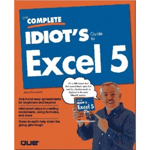 The Complete Idiot's Guide to Excel 5