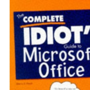 Complete Idiot's Guide to Microsoft Office