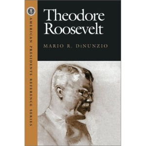 Theodore Roosevelt (American Presidents Reference Series)