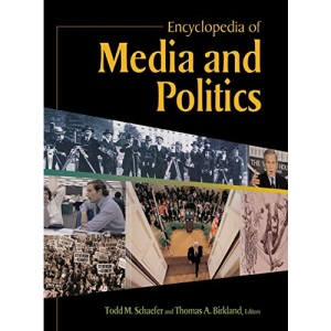 Encyclopedia of Media and Politics in America