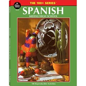 Spanish, Grades 6 - 12: Middle / High School (100+ Series(tm))