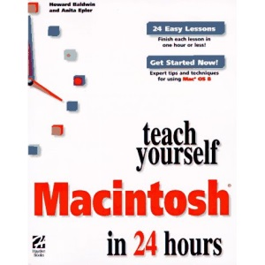 Teach Yourself Macintosh in 24 Hours (Sams Teach Yourself)