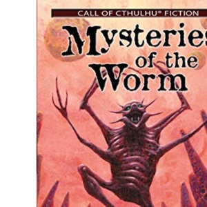 Mysteries of the Worm: Earle Tales of the Cthulhu Mythos (Call of Cthulhu Fiction)