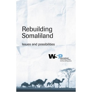 Rebuilding Somaliland: Issues and Possibilities