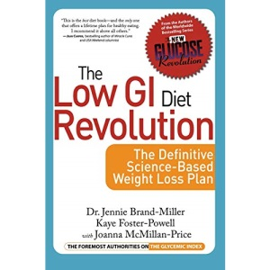 The Low GI Diet Revolution: The Definitive Science-based Weight Loss Plan (New Glucose Revolution)