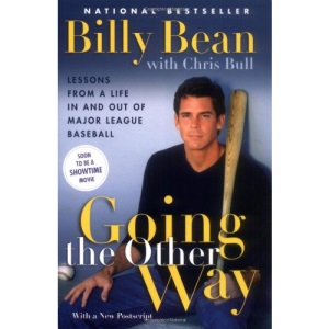 Going the Other Way: Lessons from a Life in and Out of Major League Baseball