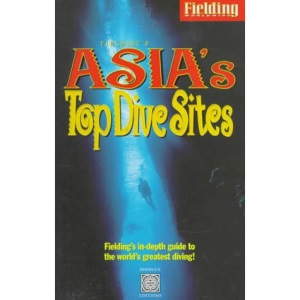 Fielding's Asia's Top Dive Sites (Periplus editions)