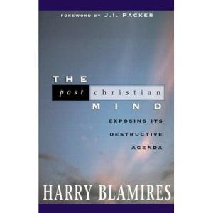 The Post-Christian Mind: Exposing Its Destructive Agenda