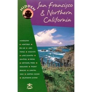 Hidden San Francisco and Northern California: The Adventurer's Guide (Hidden Guides)