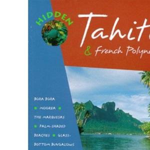 Hidden Tahiti & French Polynesia