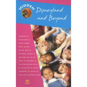 Hidden Disneyland and Beyond (Hidden Guides)