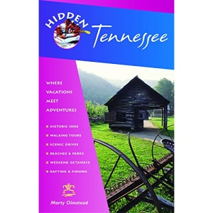 Hidden Tennessee: Including Nashville, Memphis, and the Great Smoky Mountains (Hidden Travel)