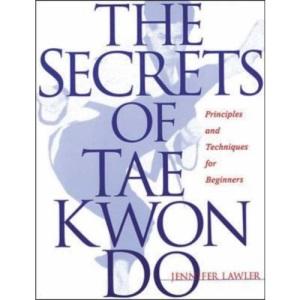 The Secrets of Tae Kwon Do