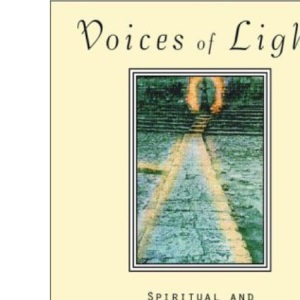 Voices of Light: Spiritual and Visionary Poems by Women Around the World, from Ancient Sumeria to Now
