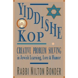Yiddish Kop: The Way of Creative Problem Solving in Jewish Learning, Lore and Humor
