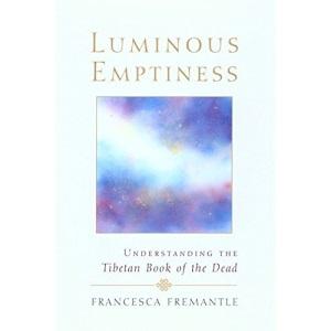 Luminous Emptiness: Understanding the Tibetan Book of the Dead