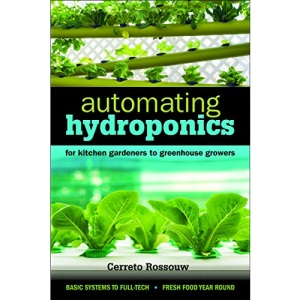 Automating Hydroponics: For Kitchen gardeners to Greenhouse Growers