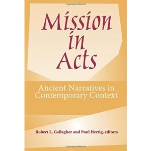 Mission in Acts: Ancient Narratives in Contemporary Context (American Society of Missiology)