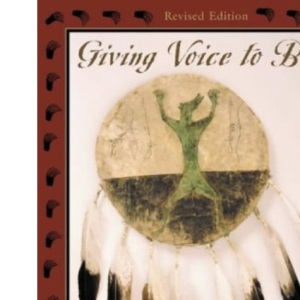 Giving Voice to Bear: North American Indian Myths, Rituals and Images of the Bear: North American Indian Myths, Rituals, and Images of the Bear, Revised Edition