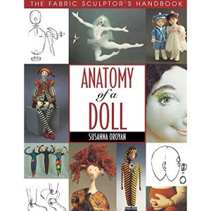 Anatomy of a Doll: Fabric Sculptor's Resource