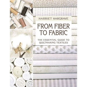 From Fiber to Fabric: Essential Guide to Quiltmaking