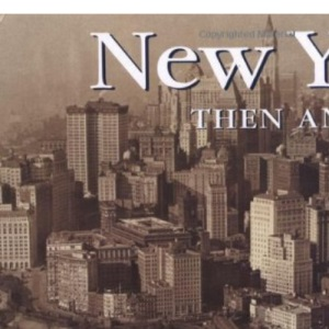 New York Then and Now (Then & Now (Thunder Bay Press))