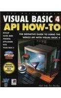 Visual Basic 4 API How-to: Definitive Guide to Using the Win32 API with Visual Basic 4