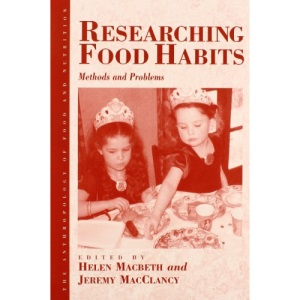 Researching Food Habits: Methods and Problems (Anthropology of Food and Nutrition)
