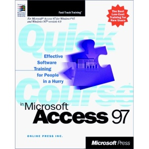 A Quick Course in Microsoft Access 97