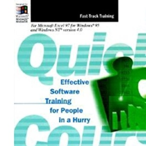 A Quick Course in Microsoft Excel 97
