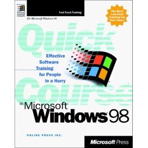 Quick Course in Microsoft Windows 98