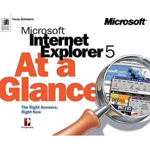 Microsoft Internet Explorer 5 at a Glance (At a Glance (Microsoft))