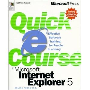 Quick Course in Microsoft Internet Explorer 5