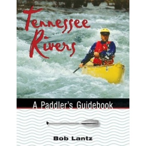 Tennessee Rivers: A Paddler's Guidebook (Outdoor Tennessee Series)