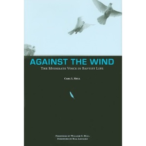 Against the Wind: The Moderate Voice in Baptist Life