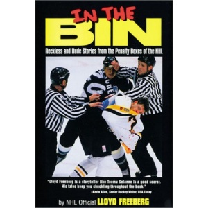 In the Bin: Reckless & Rude Stories Form the Penalty Boxes of the NHL