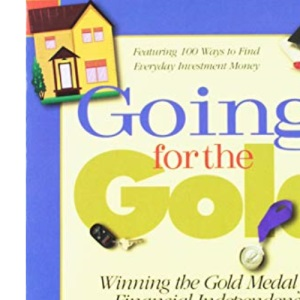 Going for the Gold: Winning the Gold Medal for Financial Independence