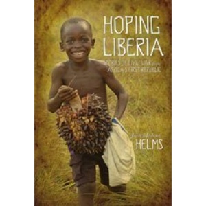 Hoping Liberia: Stories of Civil War from Africa's First Republic