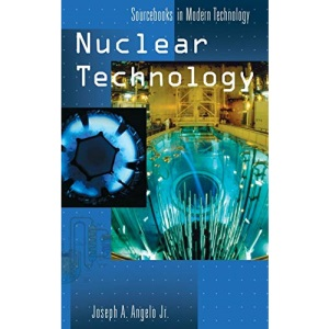 Nuclear Technology (Sourcebooks in Modern Technology)