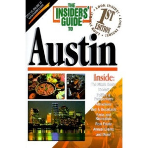 The Insiders' Guide to Austin (Insiders' Guide to Austin, 1st ed)